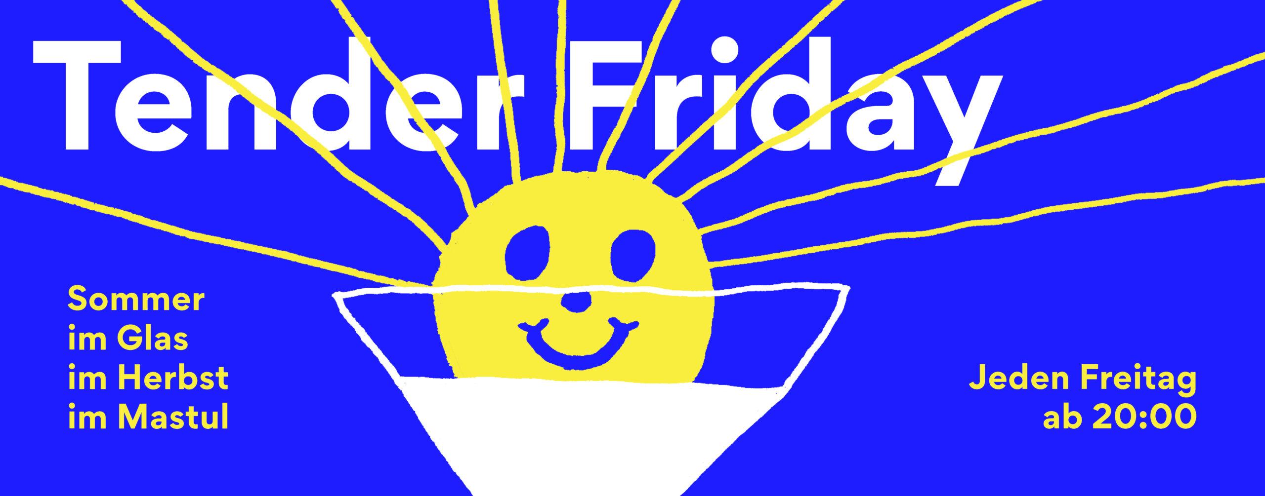 Tender Friday, sweet drinks, sweet people